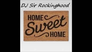 DJ Sir Rockinghood Presents: Home Sweet Home Mix