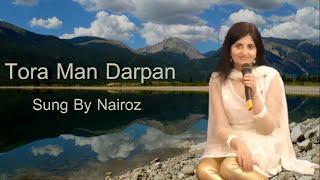 Tora Man Darpan Kehlaaye (Cover) By Nairoz - YouTube