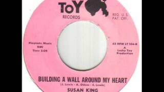 Susan King Building A Wall Around My Heart