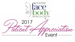 2017 Patient Appreciation Event Highlights – Clevens Face & Body Specialists – Melbourne, FL