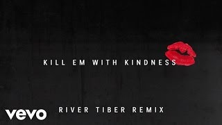 Selena Gomez - Kill Em With Kindness (River Tiber Remix) (Official Audio)