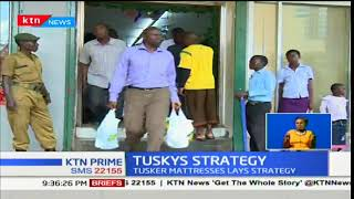 Tuskys Strategy: Tusker Mattresses intends to enhance it's market share
