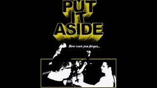 Put it aside - How soon you forget(full)