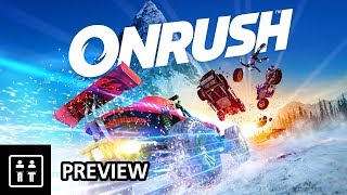 The Evolution Of Arcade Racers! ONRUSH - Preview