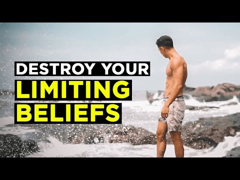 How to DESTROY Your Limiting Beliefs to Build the Life of Your DREAMS