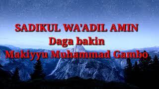 Makiyyu Gambo Barista - SadiQul Wa'adil Aamin (Lyrics Video)