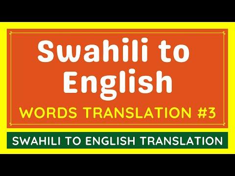 Swahili To English Google Translation BASIC WORDS #3 | Translate Swahili Language To English