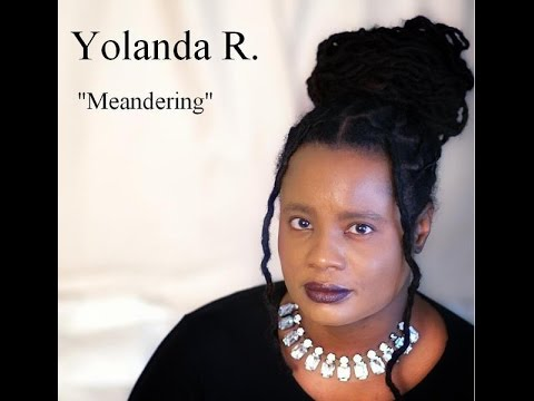"""Meandering"" Official Video - Yolanda R."