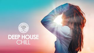 Deep House Chill 2019 (Best of Deep House Music - Chill Out Mix)