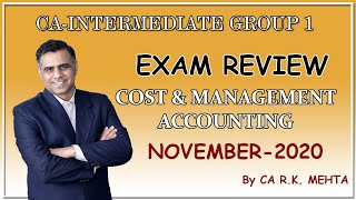 EXAM REVIEW || COST & MANAGEMENT ACCOUNTING || NOVEMBER-2020 || CA R.K.MEHTA