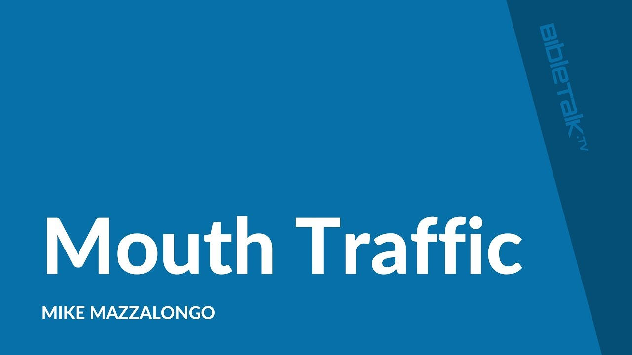 Mouth Traffic