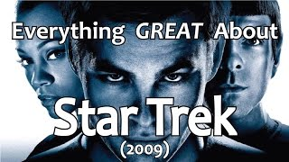Everything GREAT About Star Trek 2009