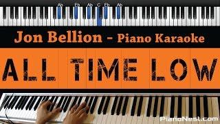 Jon Bellion  All Time Low  Piano Karaoke / Sing Along / Cover With Lyrics