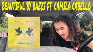 REACTION TO BEAUTIFUL BY BAZZI FT. CAMILA CABELLO