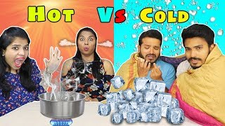 Extreme Hot vs Cold Challenge | Hot vs Cold Competition