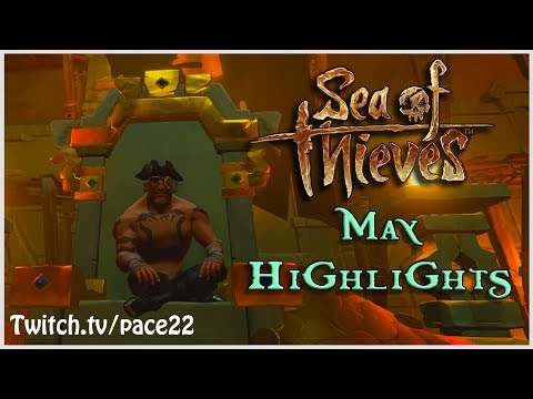Sea of Thieves MAY HIGHLIGHTS- Pace22