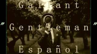 Gallant - Gentleman (Español)