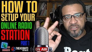 How To Setup An Online Radio Station 🎤 Part 1: Getting Started : LGTV Tutorial