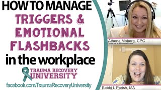 PTSD Triggers and Emotional Flashbacks in the Workplace