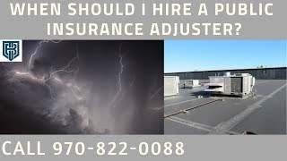 Property Insurance Claim Independent Public Adjuster Kersey CO