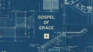 Gospel Of Grace | BRANCHES HB | August 9, 2020
