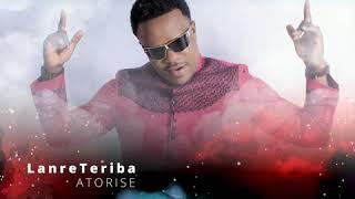 Lanre Teriba (Atorise) - Unusual Praise