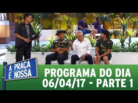 A Praça É Nossa (06/04/17) - Parte 1