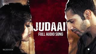 Judai chadariya jeeni badlapur Exclusive mp3 audio full song, Arijit singh, varun dhawan,yami gau
