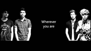 Wherever You Are- 5 Seconds of Summer Lyrics With Pictures