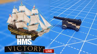 Build Lord Nelson's HMS Victory Live - Building a 12 Pounder Cannon