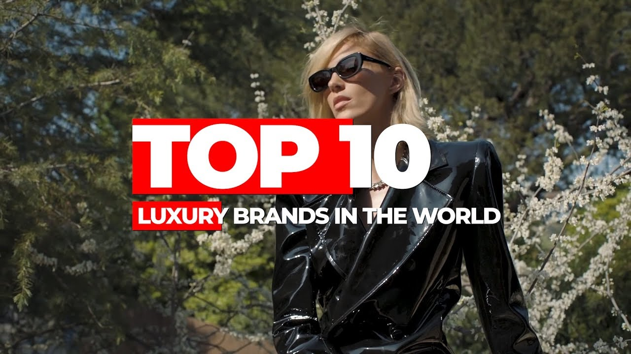 Top 10 Luxury Brands In The World 2020