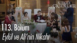 Ali ve Eylül'ün nikahı - Kırgın Çiçekler 113. Bölüm | Final