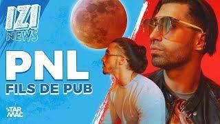 PNL FILS DE PUB • IZI NEWS