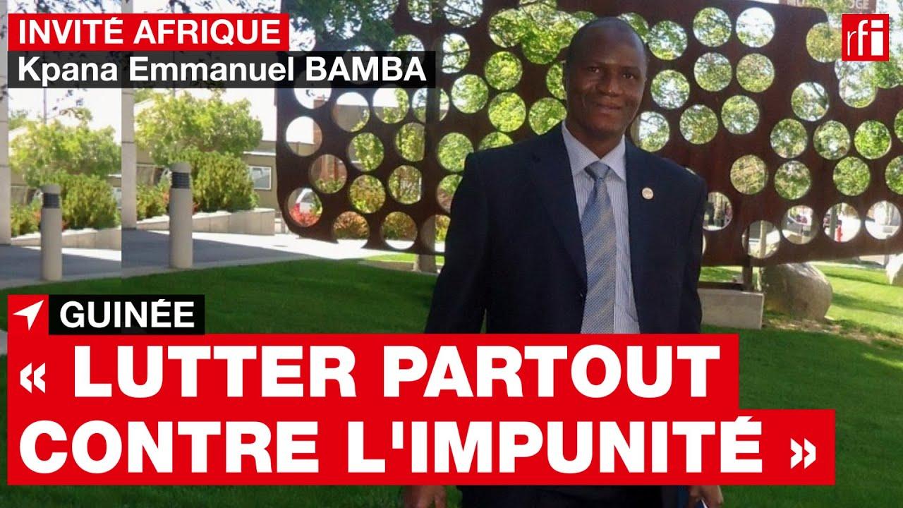 Guinée : « La lutte contre l'impunité doit se faire jusque dans le camp du colonel Doumbouya » • RFI