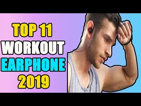 TOP 11 Best Workout Earphones in 2019 Workout While Listening To Your Favorite Tracks You Should Buy
