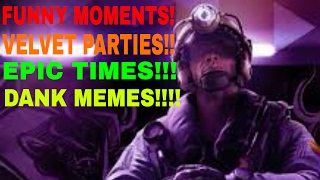 Rainbow Six Siege - Velvet Party Hysteric moments!