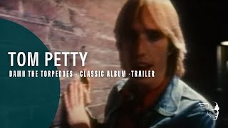 Tom Petty - Damn The Torpedoes (Classic Album)  (Trailer from the DVD / Blu-Ray)