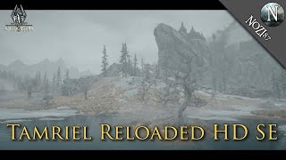 TESV: Skyrim SE Mod Showcase - Tamriel Reloaded HD SE by 32cm