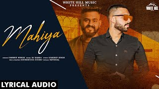 Mahiya (Lyrical Audio) | Sammer Siingh | DJ Kamra | New Punjabi Song 2020 | White Hill Music