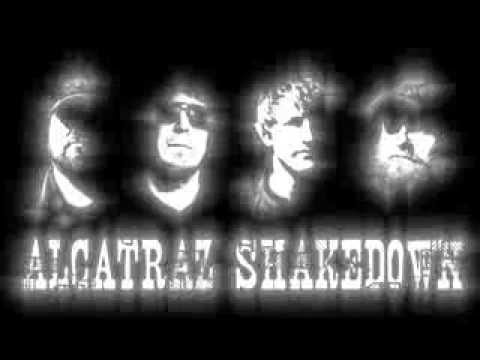 ALCATRAZ SHAKEDOWN - You Know You Said It