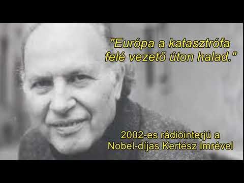 """""""Európa a katasztrófa felé vezető úton halad"""" – rádióinterjú a Nobel-díjas Kertész Imrével"""