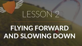 How-to Fly FPV Quadcopter/Drone // Beginner: Lesson 2 // Flying Forward and Slowing Down (Updated)