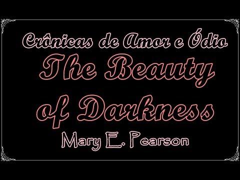 The Beauty of Darkness (Crônicas de Amor e Ódio 3), Mary E. Pearson | Um Livro e Só