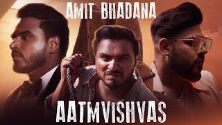 Aatmvishvas - Amit Bhadana | Badshah - Download this Video in MP3, M4A, WEBM, MP4, 3GP