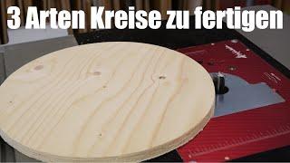 3 Methoden Kreise aus Holz zu sägen/fräsen.    Einfach. Schnell. Sauber!