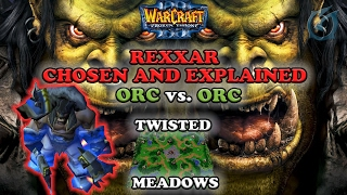 Grubby | Warcraft 3 The Frozen Throne | Orc vs. Orc - Rexxar Chosen and Explained - Twisted Meadows