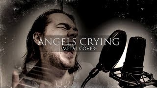 Angels Crying (E-Type Metal Cover) ft. Hank J. Newman