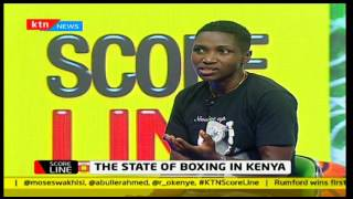 Scoreline: State of Boxing in Kenya [Part 1]