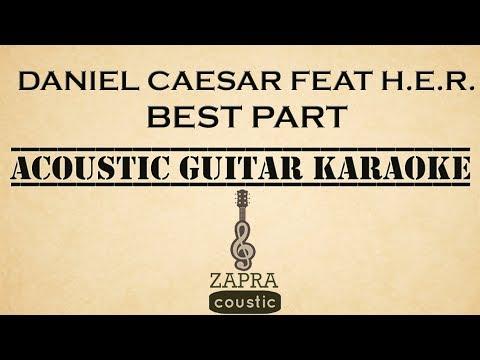 Daniel Caesar feat H.E.R. - Best Part (Acoustic Guitar Karaoke)