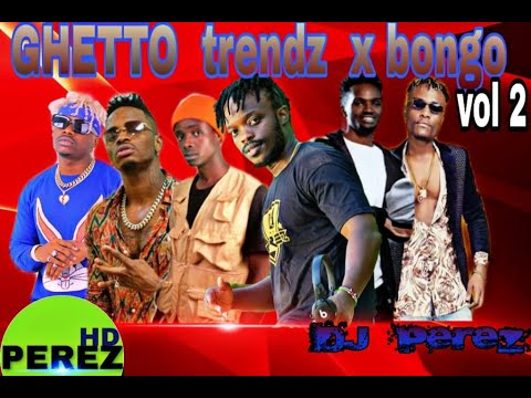 Ghetto trendz x Bongo vol 2   DJ PEREZ ft Creme de la creme   Boondocks   Ethic   Diamond Platinumz